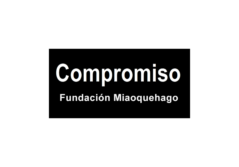 Compromiso Fundación Miaoquehago